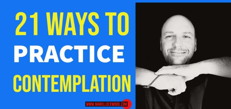 21 ways to practice contemplation