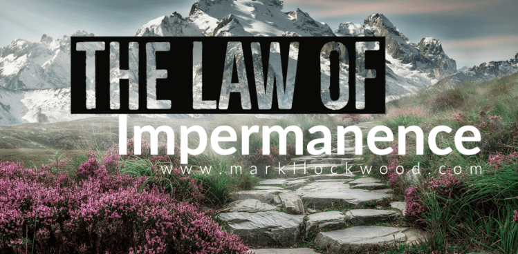 The Law of Impermanence