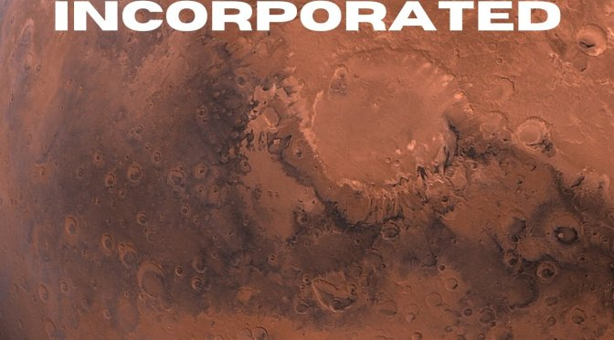 Mars Incorporated – New Short Story – Free until Saturday