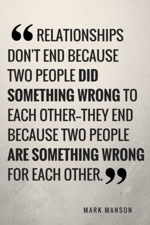 How to get over someone - Relationships don't end because two people did something wrong to each other—they end because two people are something wrong for each other