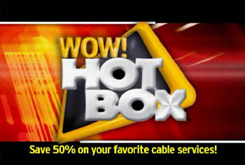 WideOpenWest WOW! HotBox Ad