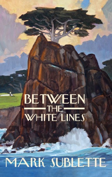 Between the White Lines - Mark Sublette
