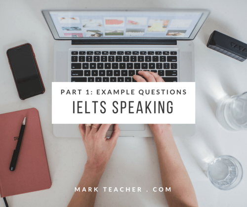 IELTS Speaking Test Part 1 Example Questions and Answers