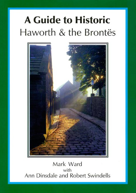 A Guide to Historic Haworth and the Brontes