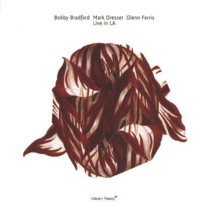 Bobby Bradford, Mark Dresser, Glenn Ferris - Live in LA