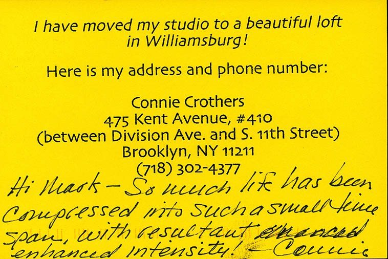 Postcard from Connie -- postdated March 11, 2002 ---- her memorial Love & Music: A Celebration of Connie Crothers will be Sunday 4pm November 13, 2o16 at Roulette in Brooklyn, I will see you there, I wrote a poem for her that I will perform in duet with my ally & bassist Ratzo Harris -- there will be over 70 performers throughout the event, all of them from the universe of Connie Crothers