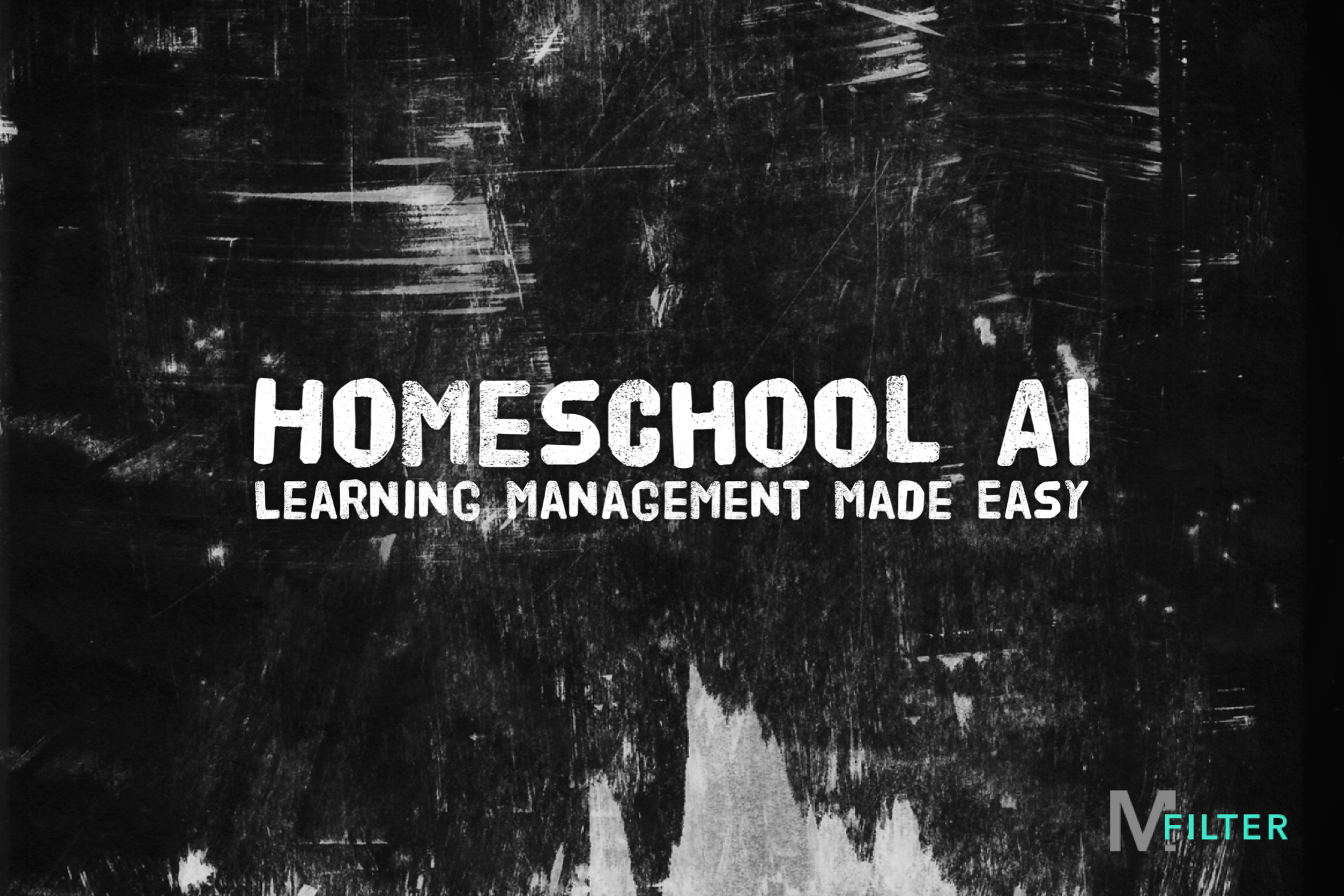 Featured image with text Homeschool AI - learning management made easy. Letters on black chalkboard.