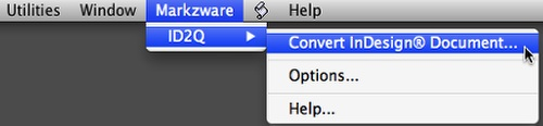 ID2Q File Conversion Menu to Convert InDesign CC 2015 to QuarkXPress 2015 Mac via Markzware's QuarkXPress XTension