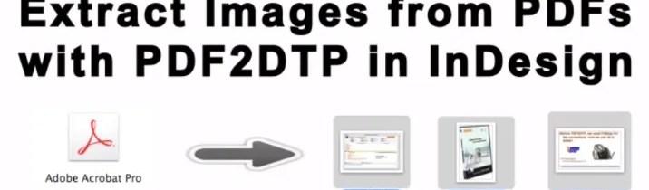 Extraire des images de PDF avec Markzware PDF2DTP pour les utilisateurs d'Adobe InDesign
