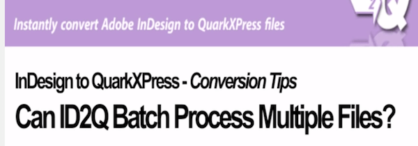Markzware ID2Q for QuarkXPress 9 10 Batch Processing Files