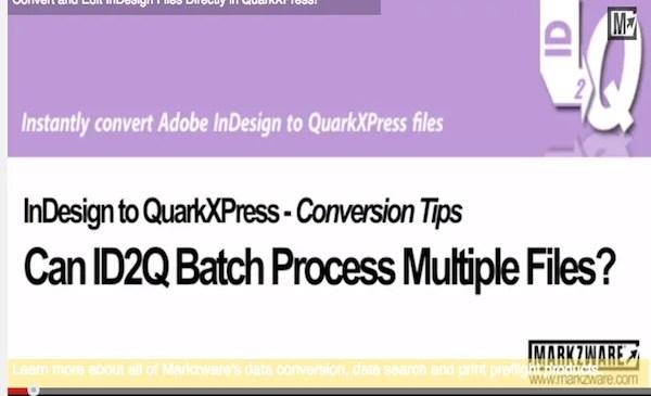 Markzware ID2Q for QuarkXPress 9 10 Batch Processing Files