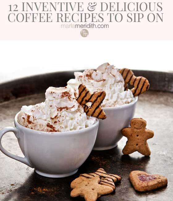 If you love coffee as much as I do then you will absolutely LOVE these 12 Inventive & Delicious Coffee Drink Recipes. Simple to prepare and totally memorable! MarlaMeridith.com