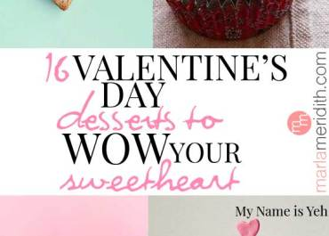 16 Valentine's Day Desserts to Wow Your Sweetheart! These are the coolest and most memorable desserts to make the most delicious impact this holiday. MarlaMeridith.com
