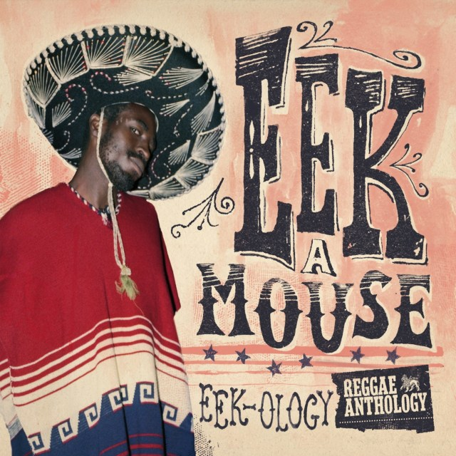 Eek-A-Mouse - Reggae Anthology  Eek-Ology - Artwork