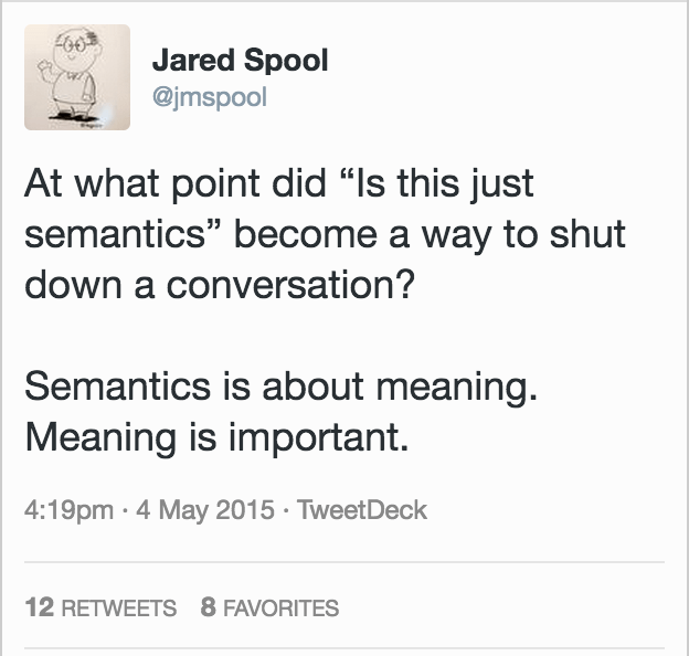 Jared Spool tweet: Semantics is about meaning; meaning is important