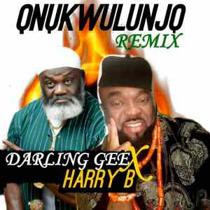 MP3: Darling Gee x Harry B — Onukwulunjo (Remix)