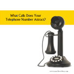 What Type of Calls Does Your Telephone Number Attract?