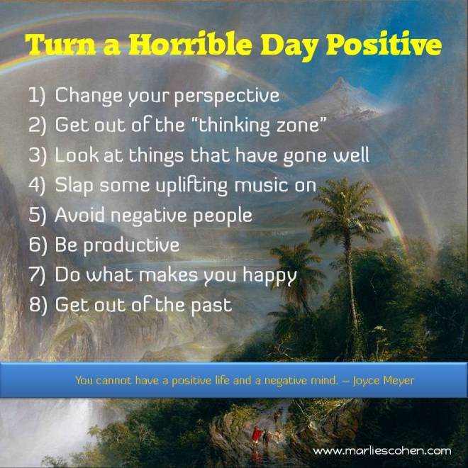 turn a horrible day positive