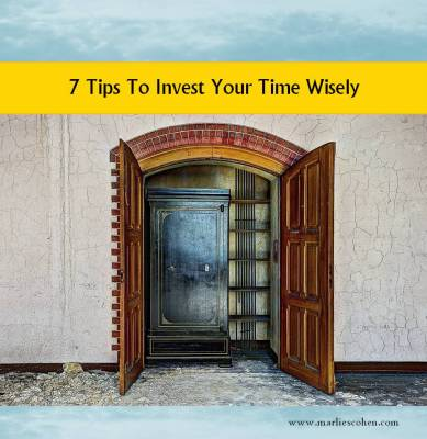 7 Tips to Invest Your Time Wisely