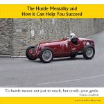 The Hustle Mentality and How it Can Help You