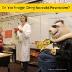 Do You Struggle Giving Successful Presentations?