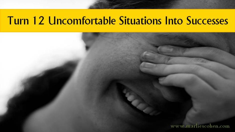 turn uncomfortable situations into successss