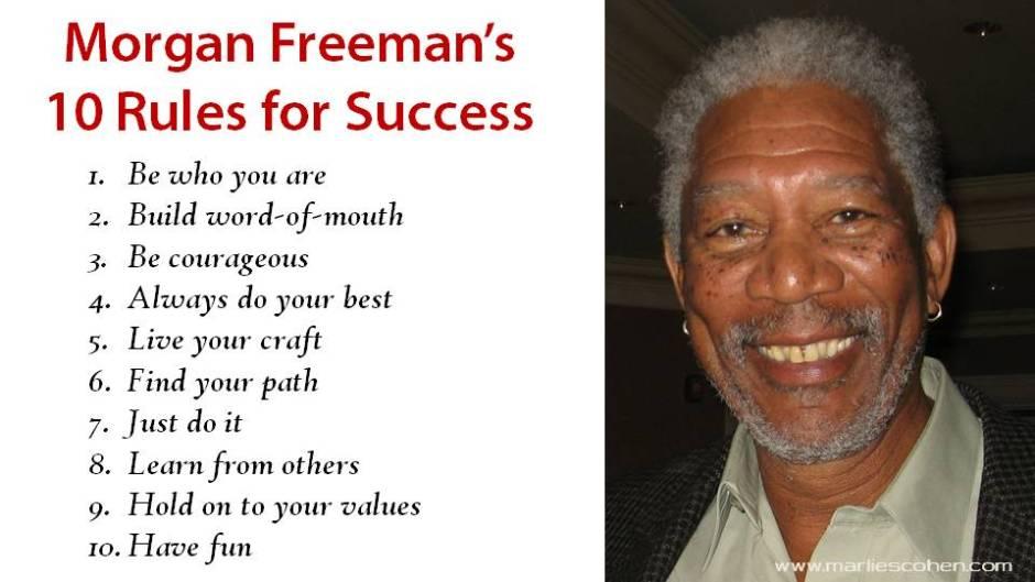 Morgan Freeman 10 rules for success