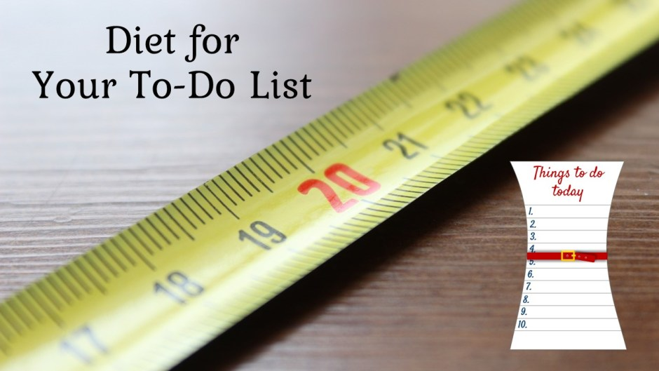 do you need to put your todo list on a diet?