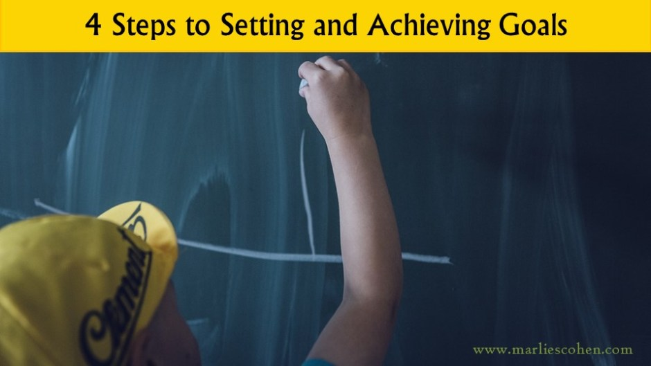 4 steps to setting and achieving goals