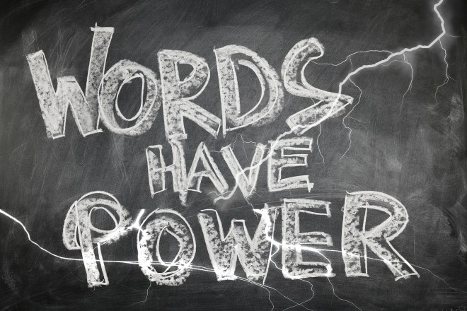 words are mighty powerful