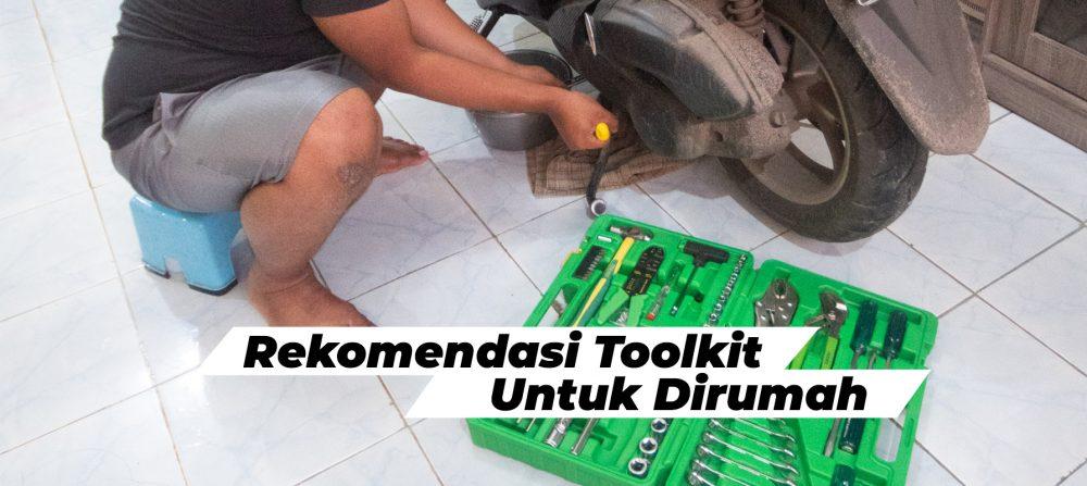 Rekomendasi Toolkit Untuk Dirumah