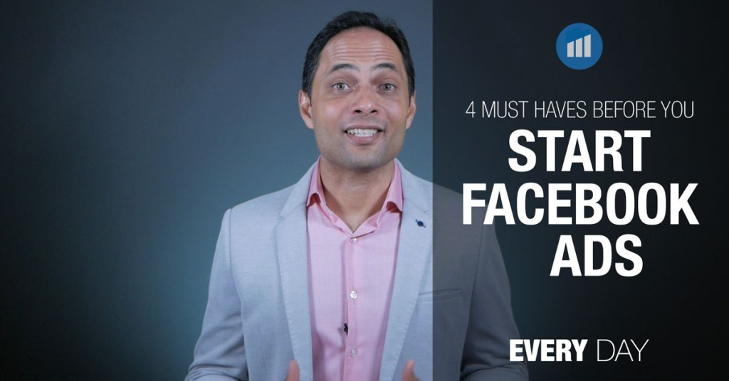 4 must haves before you start facebook ads