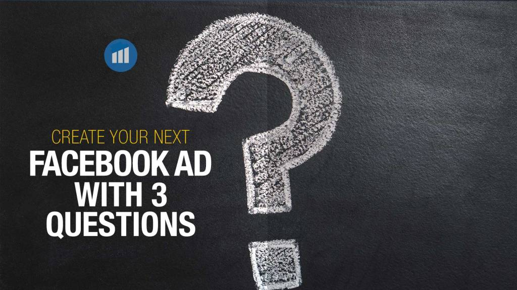 Create your next facebook ad with 3 questions