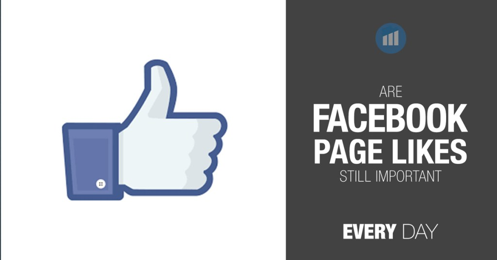 Are facebook page likes still important?