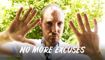 No More Excuses - Stay Motivated when tired