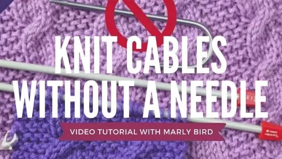 Video Tutorial Knitting Cables without a Cable Needle