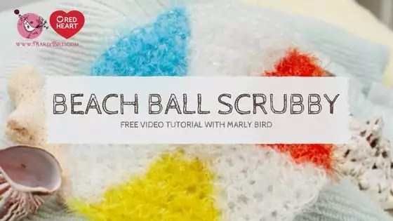How to crochet the Beach Ball Scrubby Free Video Tutorial