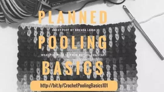 Planned Pooling Crochet Basics 101