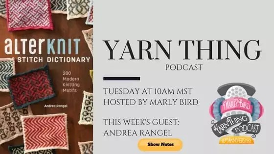 Yarn Thing Podcast with Marly Bird and Guest Andrea Rangel