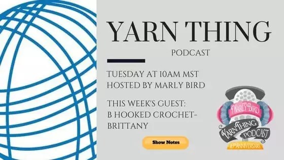 Yarn Thing Podcast with Marly Bird and guest B Hooked Crochet