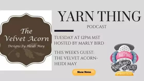 Yarn Thing Podcast with Marly Bird and guest HeidiMay of the Velvet Acorn