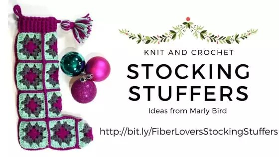 Knit and Crochet Stocking Stuffer Ideas with Marly Bird