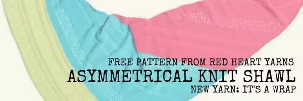 FREE Knit pattern from Red Heart-The Asymmetrical Knit Shawl