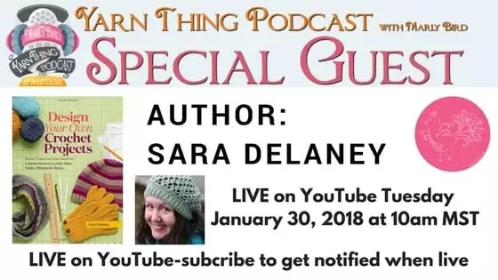 Yarn Thing Podcast with Marly Bird and Guest Sara Delaney