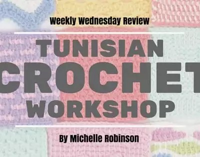 """Take a look at """"Tunisian Crochet Workshop"""" in our Weekly Wednesday Review"""
