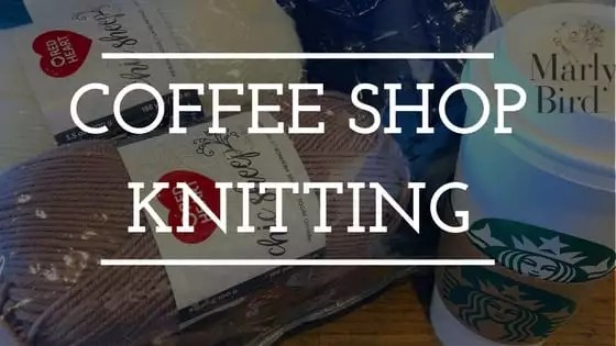 FREE Coffee Shop Knitting and Crochet Projects