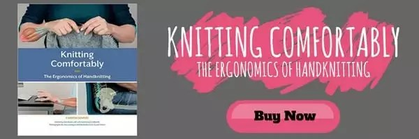 Knitting Comfortably-the Ergonomics of Handknitting