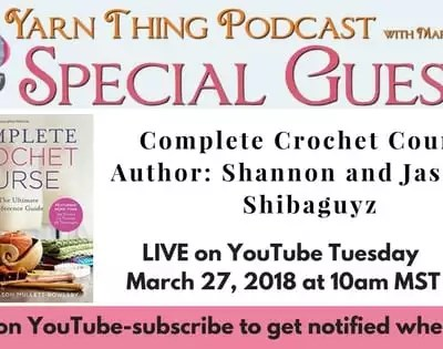 Shibaguyz RETURN to the Yarn Thing Podcast-Complete Crochet Course