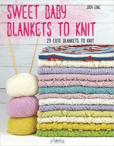 Sweet Baby Blankets to Knit by Jody Long