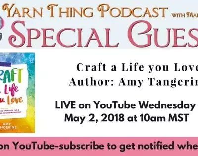 Amy Tangerine, Author of Craft a Life You Love on The Yarn Thing Podcast with Marly Bird